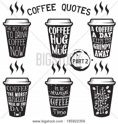 Vector coffee quote lettering on paper cup set. Calligraphy hand written phrases and sayings about coffee. Vintage creative typography design for coffee shops and print. Part 2.