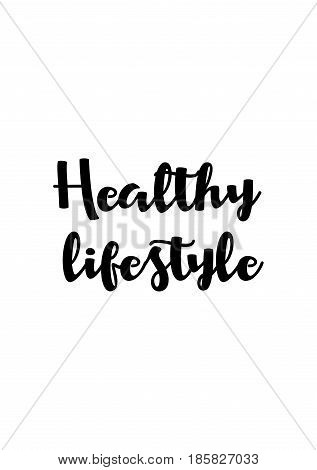 Lettering quotes motivation about life quote. Calligraphy Inspirational quote. Healthy lifestyle.
