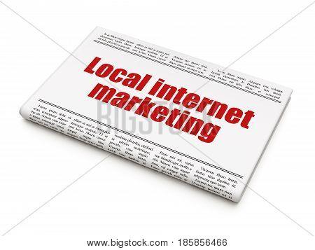Marketing concept: newspaper headline Local Internet Marketing on White background, 3D rendering