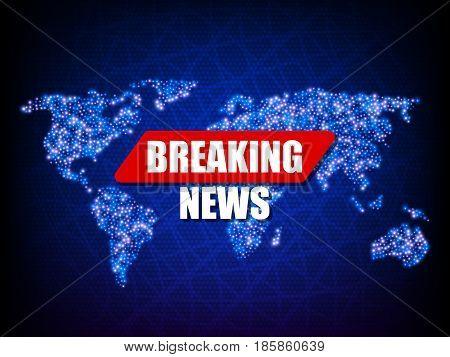 Breaking News Background, World Map, Vector illustration