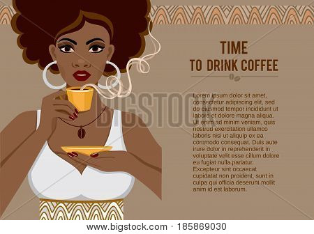 Image of a beautiful African American young woman with a fragrant cup of coffee.Design of poster, packaging for your business, cafe and restaurant. Vector illustration with place for text