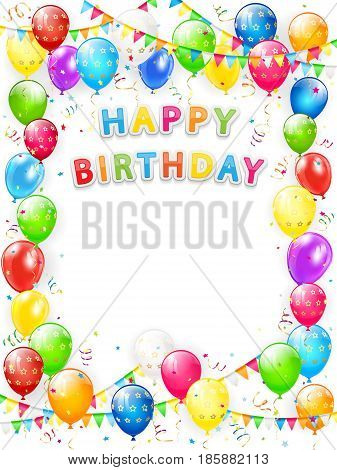 Lettering Happy Birthday. Frame of flying colorful balloons, multicolored pennants, streamers and confetti on white background, illustration.