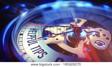 Watch Face with Helpful Tips Phrase on it. Business Concept with Lens Flare Effect. Watch Face with Helpful Tips Text, Close View of Watch Mechanism. Business Concept. Light Leaks Effect. 3D.