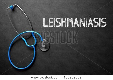 Medical Concept: Black Chalkboard with Leishmaniasis. Black Chalkboard with Leishmaniasis - Medical Concept. 3D Rendering.