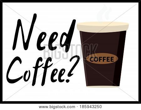 Need coffee. Typographic print poster. T shirt hand lettered calligraphic design. Fashion style illustration. stock vector.