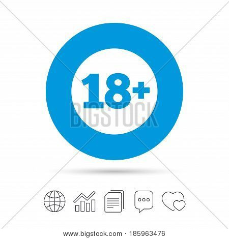 18 plus years old sign. Adults content icon. Copy files, chat speech bubble and chart web icons. Vector