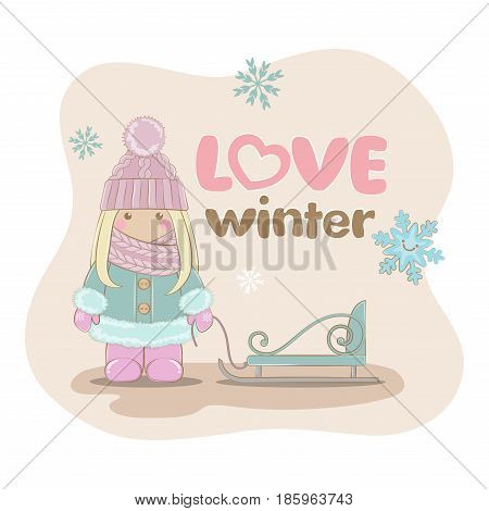 Love Winter. Vector illustration. Cute picture of a girl in winter clothes with a sled. Winter time. Winter weekend.