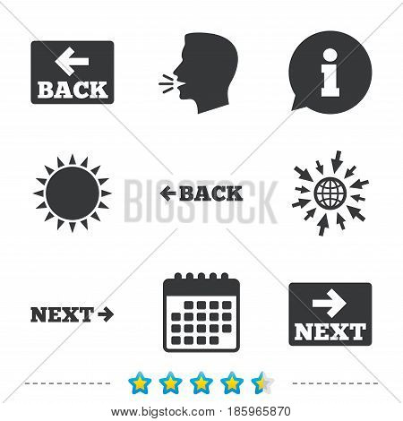 Back and next navigation signs. Arrow direction icons. Information, go to web and calendar icons. Sun and loud speak symbol. Vector