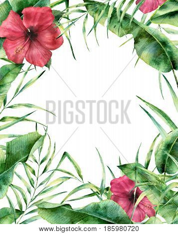 Watercolor exotic floral frame. Hand painted floral border with palm tree leaves, banana branch and hibiscus isolated on white background. For wedding and greeting design or print