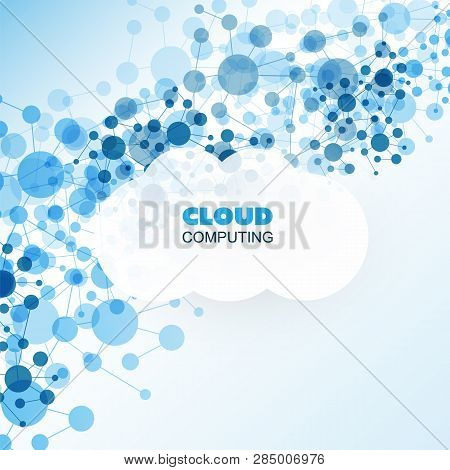 Cloud Computing Design Concept - Digital Connections, Technology Background With Network Mesh