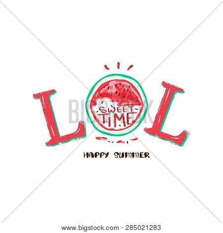 Lol- Laugh Out Loud Slogan With Watermelon Illustration, T-shirt Graphic, Tee Print Design. For T-sh