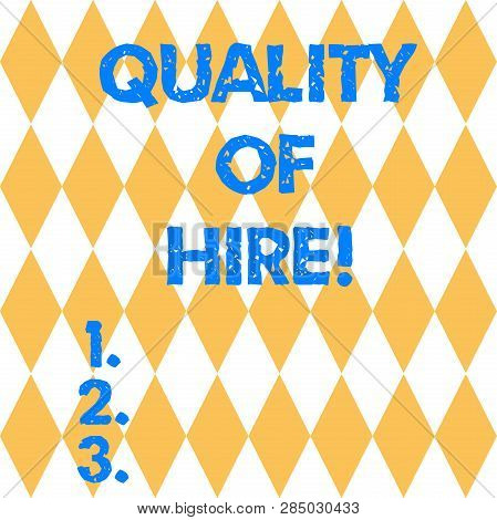 Text Sign Showing Quality Of Hire. Conceptual Photo Good Professionals Hired For A Job Successful Re
