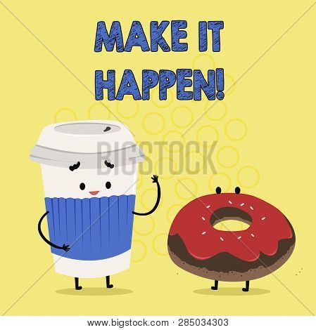 Text sign showing Make It Happen. Conceptual photo Do things so your goals can be accomplished Motivation. poster