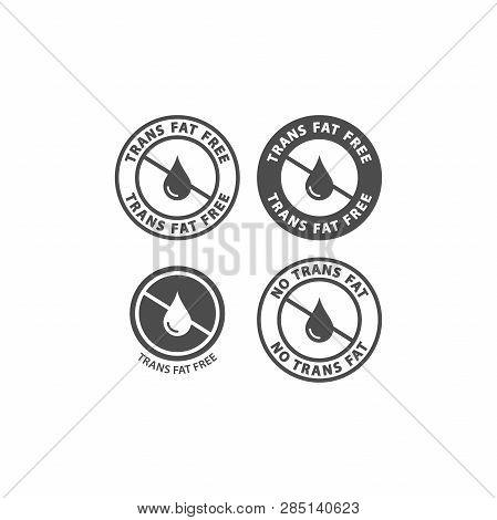 Trans Fat Free Black Vector Circle Sticker Set. No Trans Fats Ingredient Label Sign. Circle Stamp Wi