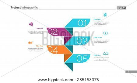 Five Steps Process Chart Slide Template. Business Data. Stage, Diagram, Design. Creative Concept For