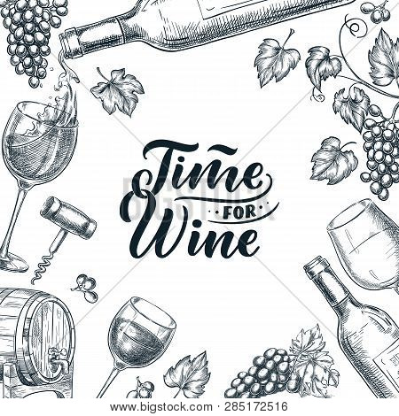 Time For Wine Frame With Hand Drawn Calligraphy Lettering. Vector Sketch Illustration Of Wine Bottle