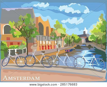 Cityscape With Bicycles On Bridge Over The Canals Of Amsterdam, Netherlands. International Landmark