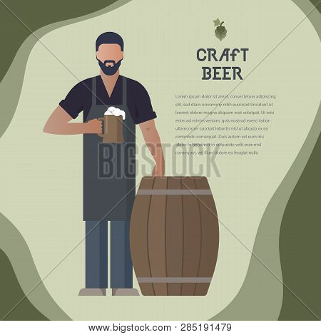 Brewer Own Brewery With A Beer In The Hand Demonstrating Beer Near Barrels In Vector Illustration. T