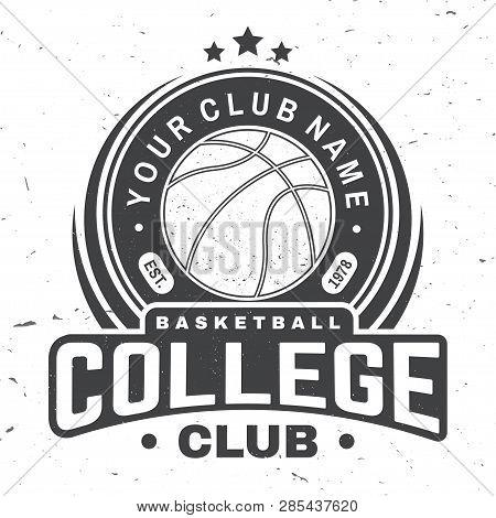 Basketball College Club Badge. Vector Illustration. Concept For Shirt, Print, Stamp Or Tee. Vintage