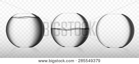 Realistic Glass Fishbowl Collection With Clean Water And Empty One. Round Aquarium Or Fish Bowl Agai