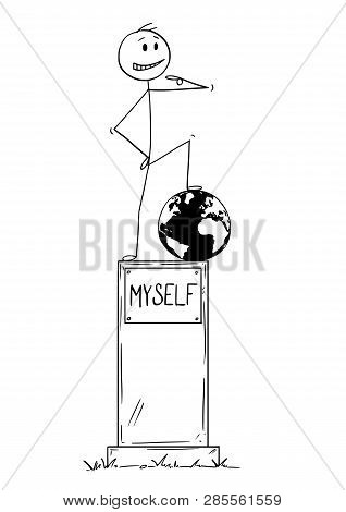 Cartoon Stick Figure Drawing Conceptual Illustration Of Statue Of Egoist Selfish Man On Pedestal Wit