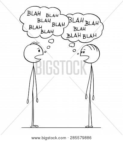 Cartoon Stick Figure Drawing Conceptual Illustration Of Two Men In Conversation With Blah-blah Or Bl