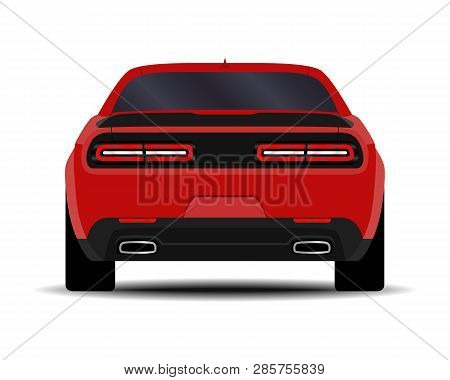 Realistic Car. Muscle Car. Back View. Sport Transport