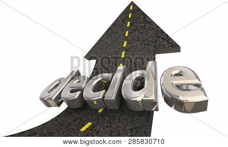 Decide Choose Decision Road Arrow Up Success 3d Illustration poster