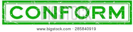 Grunge Green Conform Word Square Rubber Seal Stamp On White Background