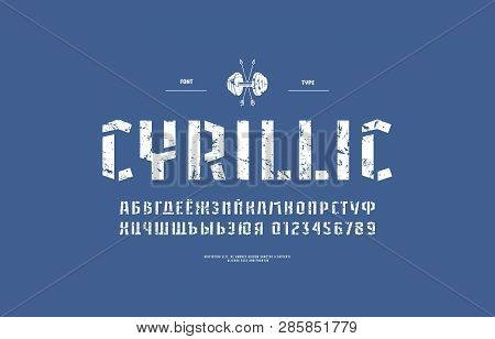 Stencil-plate Sans Serif Font In Military Style. Cyrillic Letters And Numbers With Vintage Texture F