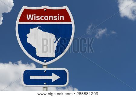 Road Trip To Wisconsin, Red, White And Blue Interstate Highway Road Sign With Word Wisconsin And Map
