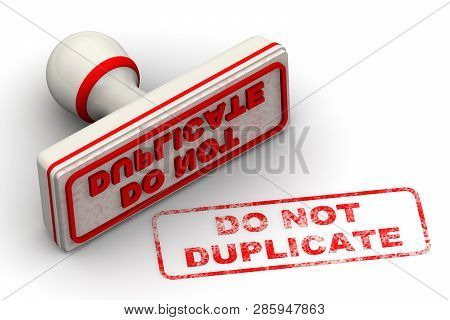 Do not duplicate. Red seal and imprint DO NOT DUPLICATE on white surface. Isolated. 3D Illustration poster