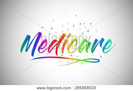 Medicare Creative Word Text With Handwritten Rainbow Vibrant Colors And Confetti Vector Illustration