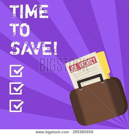 Conceptual Hand Writing Showing Time To Save. Business Photo Showcasing Start Saving Money For The F