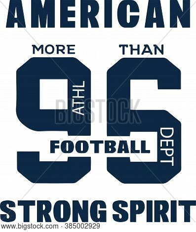 American Football Graphic Is Number 96 Saying More Than Athletic Department, Strong Spirit For Sport