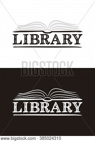 Logo For The Library. Hand-drawn Icon Of An Opened Book. Library Emblem In Chalk Style On A Black Ch