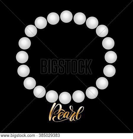 Realistic Pearl Beads On Transparency Background. Gold Lettering Pearl.