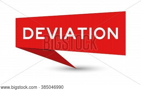 Red Color Paper Speech Banner With Word Deviation On White Background