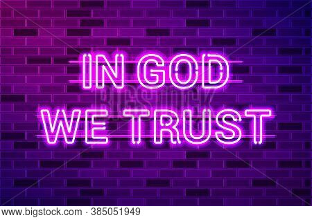 In God We Trust, The Official Motto Of The United States Of America Glowing Purple Neon Letters. Rea
