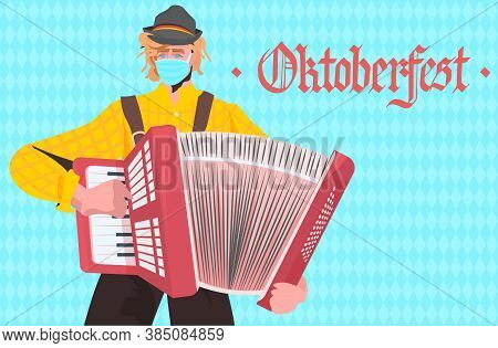 Man Playing On Accordion Oktoberfest Party Festival Celebration Musician Wearing Mask To Prevent Cor