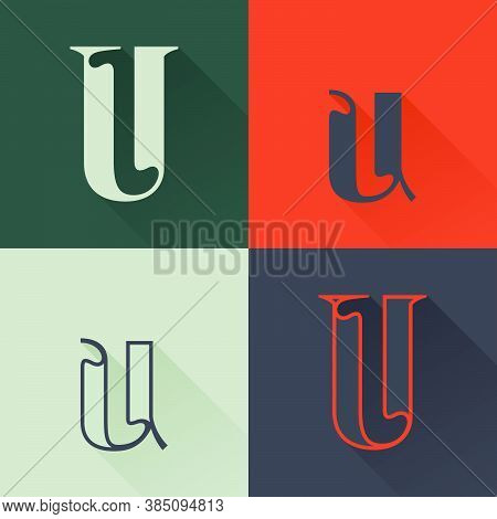 Classic U Letter Logo Set In Renaissance Style. Four Style Condensed Serif Font. Perfect To Use In A