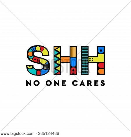 Shhh No One Cares-funny Saying Text For T-shirt Print, Flyer, Poster Design, Mug, And Card.