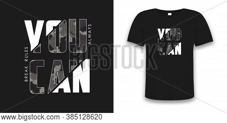 You Can Break Rules - Knitted Camouflage Sliced Slogan For T-shirt Design On T Shirt Mockup. Typogra