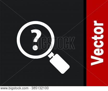 White Unknown Search Icon Isolated On Black Background. Magnifying Glass And Question Mark. Vector I