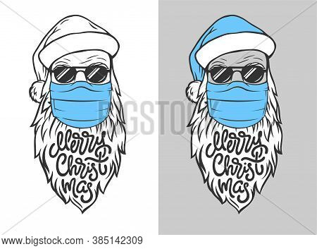 Illustration With Hand Drawn Santa Claus In Medical Mask With Lettering Merry Christmas On Isolated
