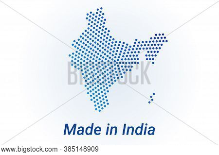 Map Icon Of India. Vector Logo Illustration With Text Made In India. Blue Halftone Dots Background.