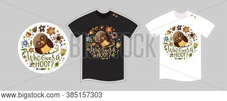 Vector T Shirt Design Vector Template For Kids And Adults On White And Black. Cute Woodland Owl Bird