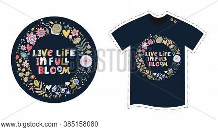 Vector T Shirt Design Template For Kids And Adults. Cute Cartoon Detailed Flower Illustration. Texti