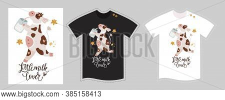 Vector T Shirt Design Vector Template For Kids On White And Black. Little Milk Lover. Cute Cartoon H