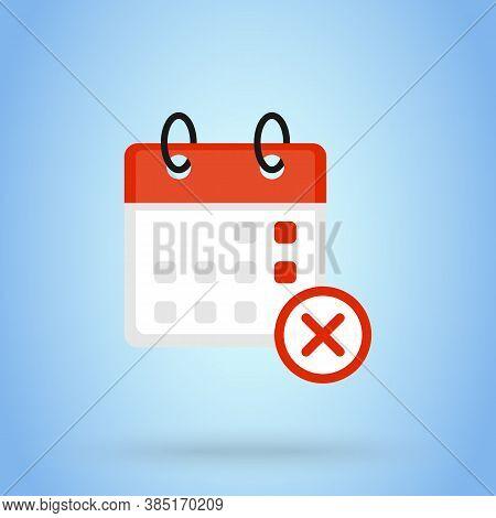 Calendar Or Date Remove Sign Icon Or Logo. Cancel The Calendar Concept.  Event Calendar Remove, Flat